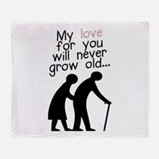 My Love for You Will Never Grow Old Throw Blanket