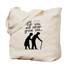 My Love for You Will Never Grow Old Tote Bag