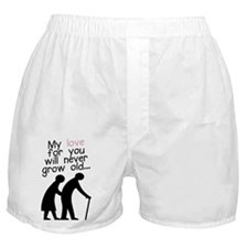 My Love for You Will Never Grow Old Boxer Shorts