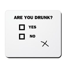 Are You Drunk? Mousepad