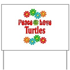 Peace Love Turtles Yard Sign