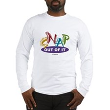 Snap Out of It Long Sleeve T-Shirt