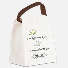 Life is not happening to you, lif Canvas Lunch Bag