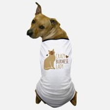 Crazy Burmese CAT Lady Dog T-Shirt