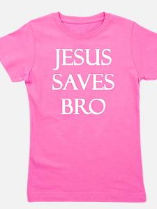 Jesus Saves Bro Girl's Tee