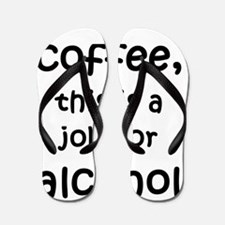 Step aside coffee, this is a job for al Flip Flops