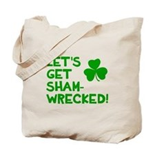 Let's get sham-wrecked! Tote Bag