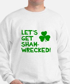 Let's get sham-wrecked! Sweatshirt