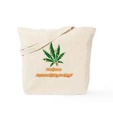 Marijuana Humor Tote Bag