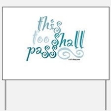 This Too Shall Pass Yard Sign