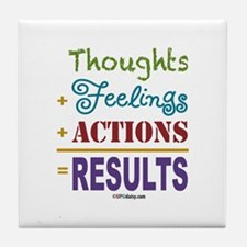 Thought + Feeling + Action = Results Tile Coaster