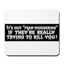 Not Fear-Mongering Mousepad