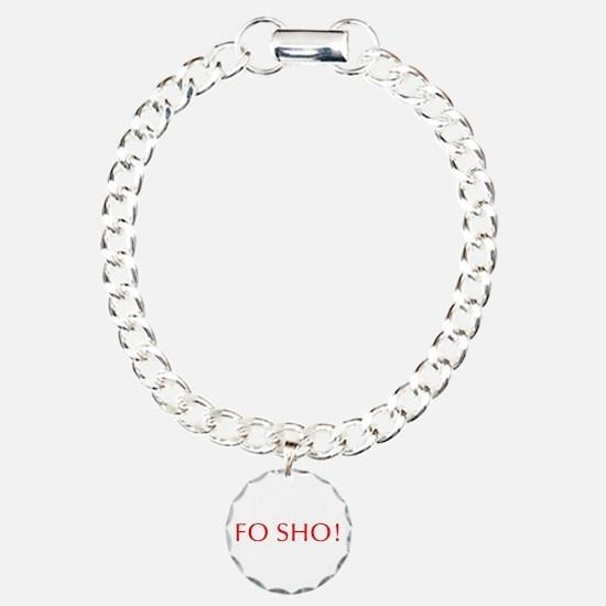 Fo sho-Opt red Bracelet