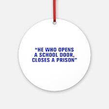 He who opens a school door closes a prison-Akz blu