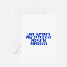 Love Nature s way of tricking people to reproduce-
