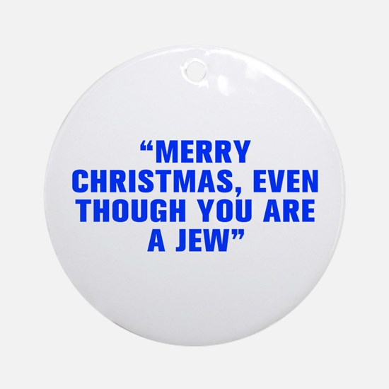 Merry Christmas even though you are a Jew-Akz blue