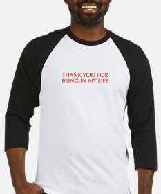 Thank you for being in my life-Opt red Baseball Je
