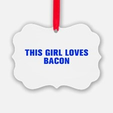 This girl loves bacon-Akz blue Ornament