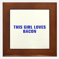 This girl loves bacon-Akz blue Framed Tile