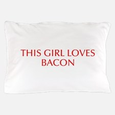 This girl loves bacon-Opt red Pillow Case