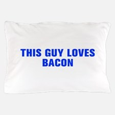 This guy loves bacon-Akz blue Pillow Case