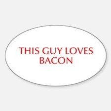 This guy loves bacon-Opt red Decal