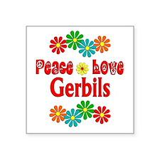 "Peace Love Gerbils Square Sticker 3"" x 3"""