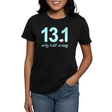 13.1 Only Half Crazy Tee