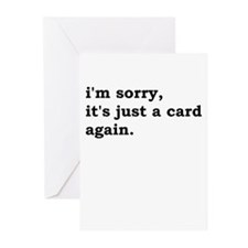 Sorry, Just a Card Greeting Cards