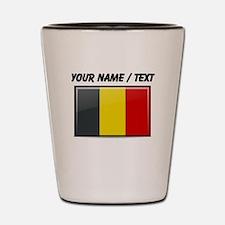 Belgium Flag (Custom) Shot Glass
