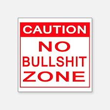CAUTION SIGN - no bullshit zone Sticker