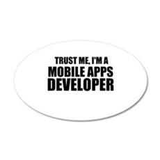 Trust Me, I'm A Mobile Apps Developer Wall Decal