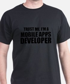 Trust Me, I'm A Mobile Apps Developer T-Shirt