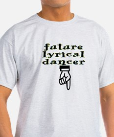 Future lyrical dancer - T-Shirt