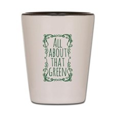All About That Green Shot Glass