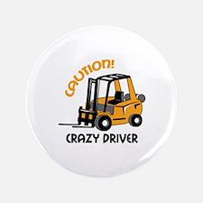 "CRAZY FORFLIFT DRIVER 3.5"" Button"