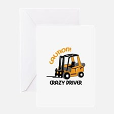 CRAZY FORFLIFT DRIVER Greeting Cards