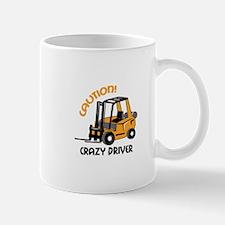 CRAZY FORFLIFT DRIVER Mugs