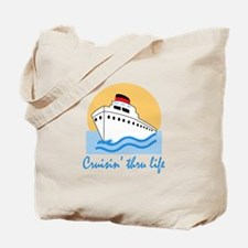 CRUISIN THRU LIFE Tote Bag