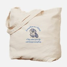 A DOG ENTERS YOUR LIFE Tote Bag