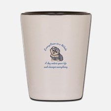 A DOG ENTERS YOUR LIFE Shot Glass