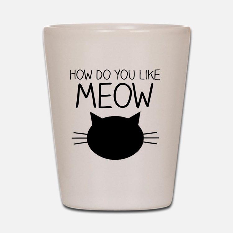 Cute Cat humor Shot Glass