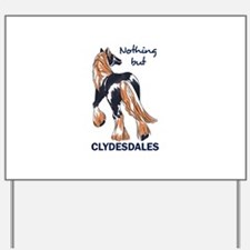 NOTHING BUT CLYDESDALES Yard Sign