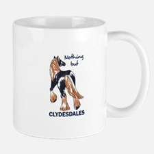 NOTHING BUT CLYDESDALES Mugs