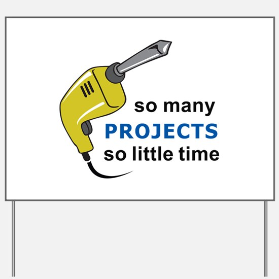 SO MANY PROJECTS Yard Sign
