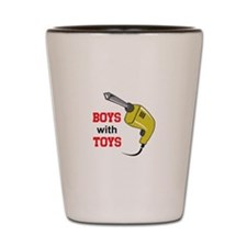 BOYS WITH TOYS Shot Glass