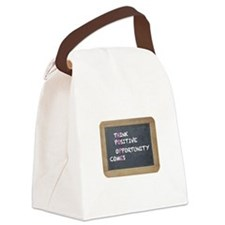 think positive opportunity comes Canvas Lunch Bag