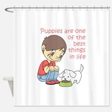 BEST THINGS IN LIFE Shower Curtain