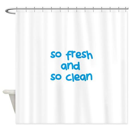 So Fresh and So Clean Shower Curtain by Admin CP