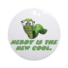 Nerdy is the new cool Ornament (Round)